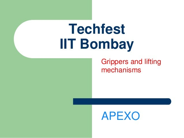Techfest IIT Bombay Grippers and lifting mechanisms APEXO