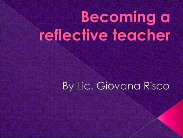 [RELO] Becoming A Reflective Teacher