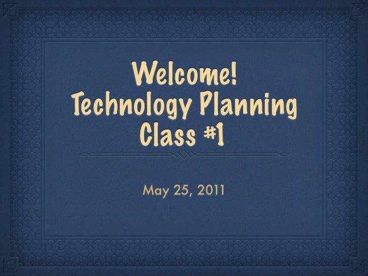 GRIT 685:  Technology Planning - Class #1