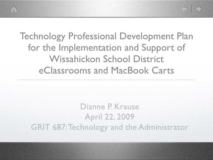 Technology Professional Development Plan  for the Implementation and Support of Wissahickon School District  eClassrooms and MacBook Carts
