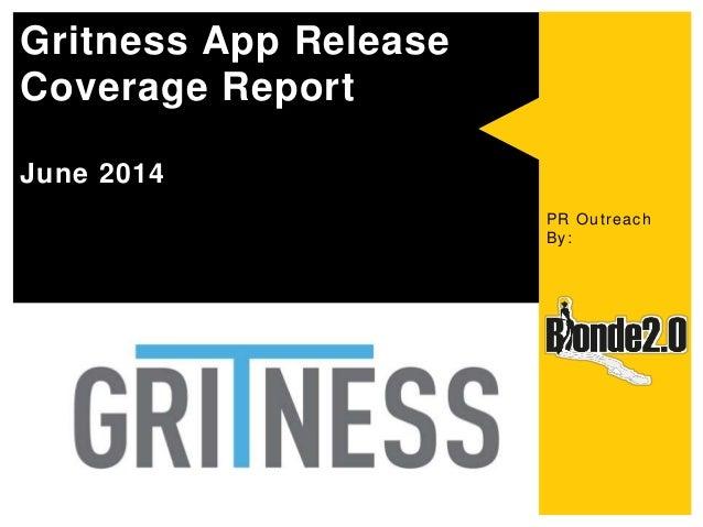 Gritness App Release Coverage Report June 2014