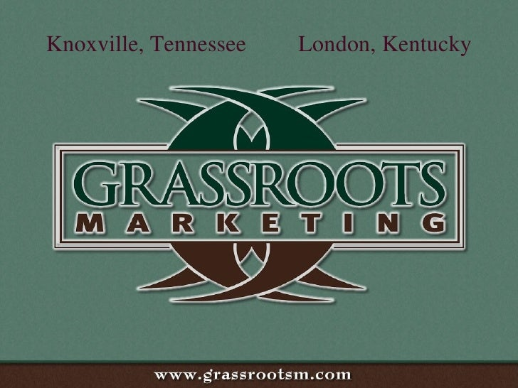 GrassRoots Marketing Presentation