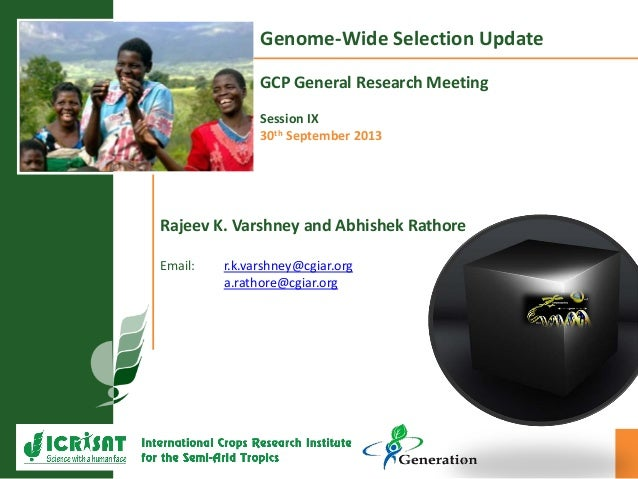 GRM 2013: Genome-Wide Selection Update -- RK Varshney and A Rathore