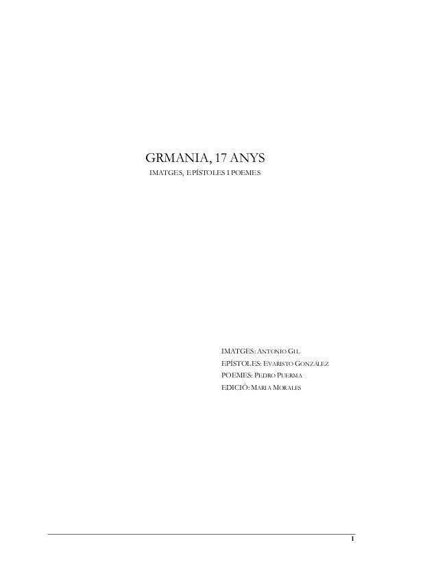 1GRMANIA, 17 ANYSIMATGES, EPÍSTOLES I POEMESIMATGES: ANTONIO GILEPÍSTOLES: EVARISTO GONZÁLEZPOEMES: PEDRO PUERMAEDICIÓ: MA...