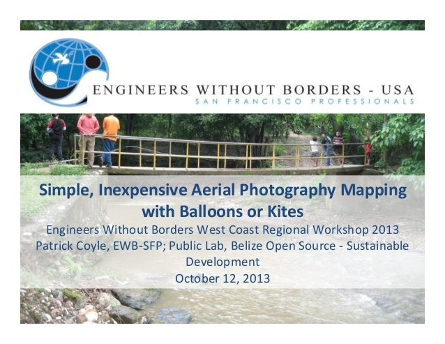 Simple,	   Inexpensive	   Aerial	   Photography	   Mapping	   	    with	   Balloons	   or	   Kites	   	     Engineers	   W...
