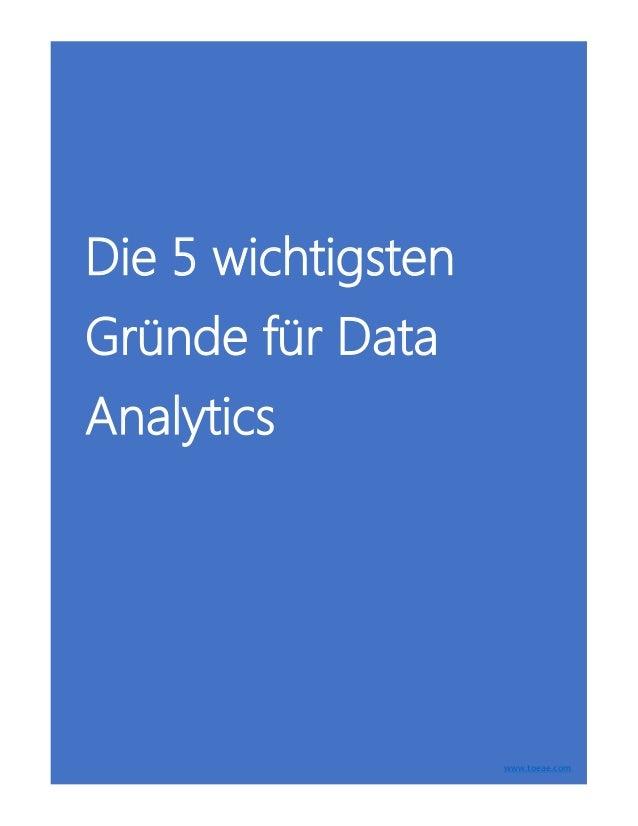 Die 5 wichtigsten Gründe für Data Analytics www.toeae.com