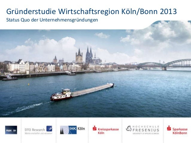 Gründerstudie Wirtschaftsregion Köln/Bonn 2013 Status Quo der Unternehmensgründungen