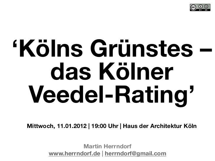 'Kölns Grünstes –    das Kölner  Veedel-Rating'  Mittwoch, 11.01.2012 | 19:00 Uhr | Haus der Architektur Köln             ...