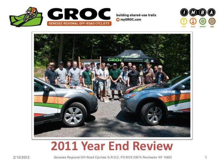 2011 Year End Review2/10/2012   Genesee Regional Off-Road Cyclists G.R.O.C. PO BOX 25674 Rochester NY 14625   1