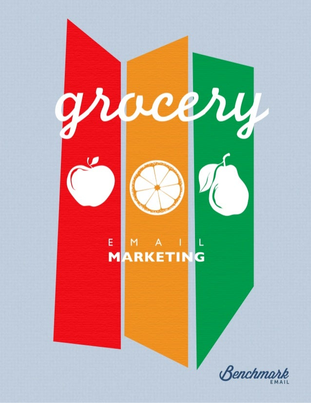 """Grocery: Satisfying the Hunger for Information with Email Marketing Foreword """"""""One cannot think well, love well, sleep wel..."""