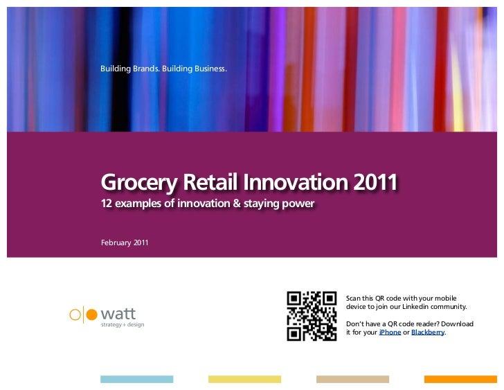 Building Brands. Building Business. Building Brands. Building Business.Grocery Retail Innovation 201112 examples of innova...