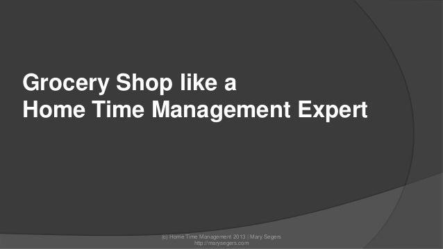 Grocery Shop like a Home Time Management Expert  (c) Home Time Management 2013 | Mary Segers http://marysegers.com