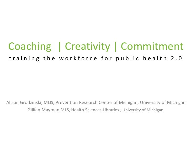 Coaching, Creativity and Commitment: Training the Workforce for Public Health 2.0
