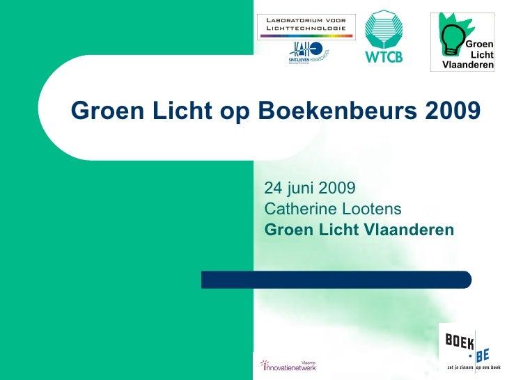 Groen Licht op Boekenbeurs 2009  24 juni 2009 Catherine Lootens Groen Licht Vlaanderen
