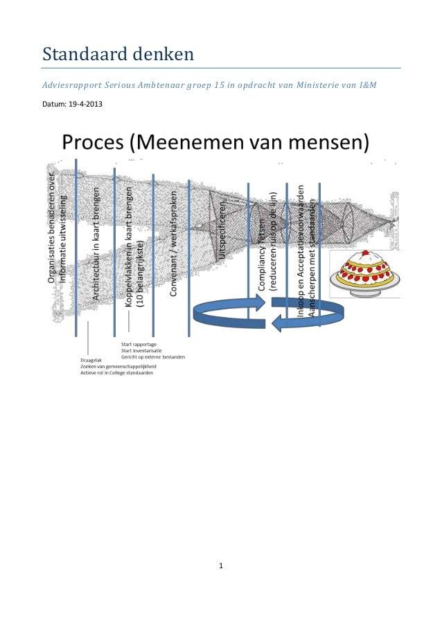 Standaard denken Adviesrapport Serious Ambtenaar groep 15 in opdracht van Ministerie van I&M Datum: 19-4-2013  1