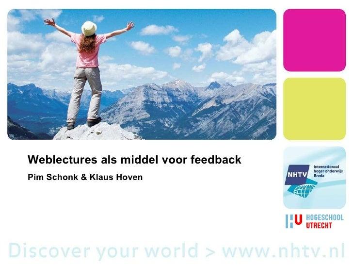 Weblectures als middel voor feedback Pim Schonk & Klaus Hoven
