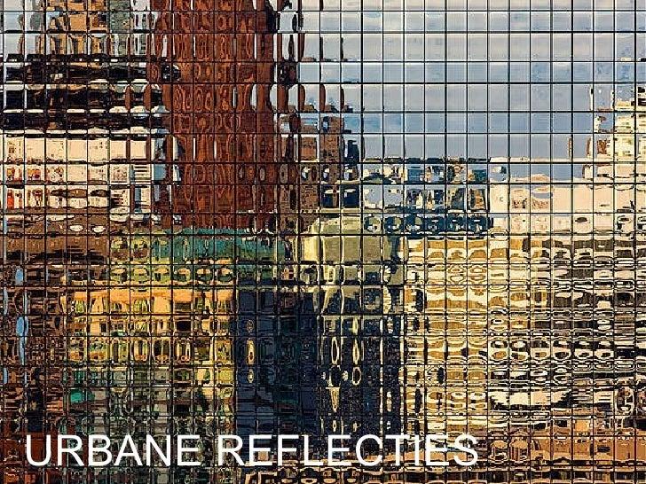 URBANE   REFLECTIES