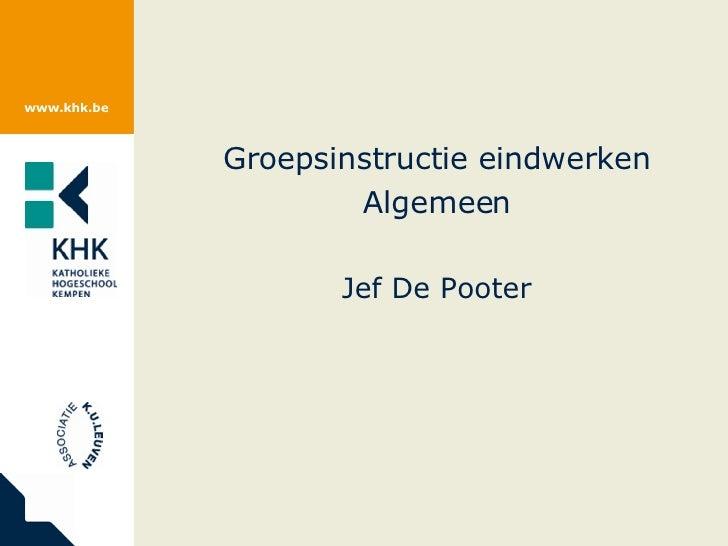 Groepsinstructie eindwerken Algemeen Jef De Pooter