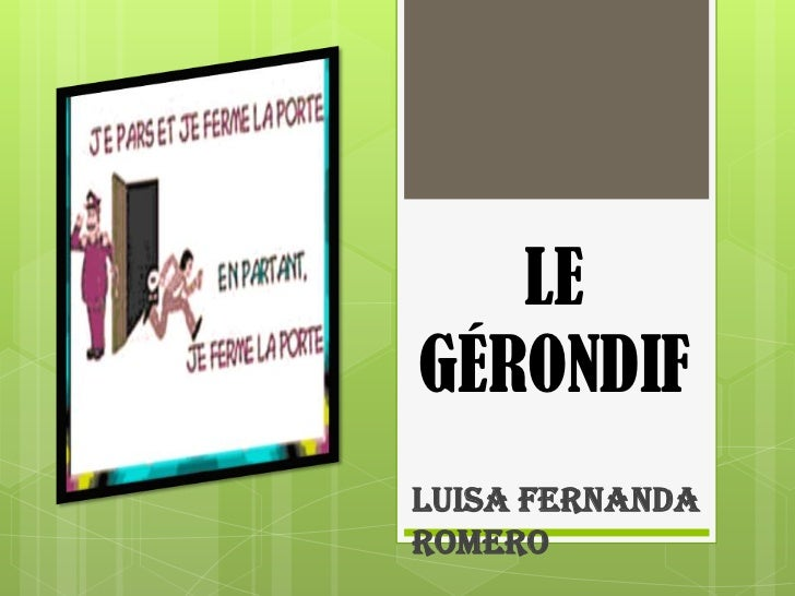 LE GÉRONDIF <br />Luisa Fernanda Romero <br />