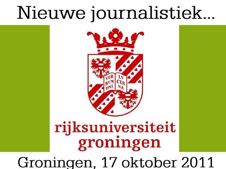 Nieuwe Journalistiek in een commerciële Omgeving - Groningen 17oktober2011
