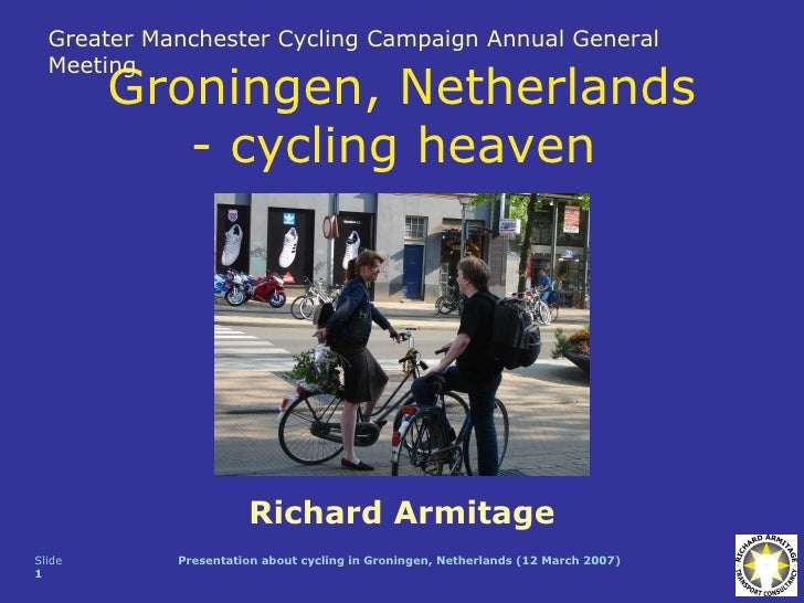 Greater Manchester Cycling Campaign Annual General  Meeting        Groningen, Netherlands           - cycling heaven      ...