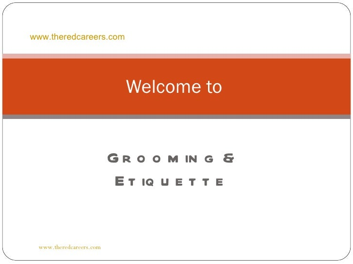 www.theredcareers.com                           Welcome to                         G r o o m in g &                       ...