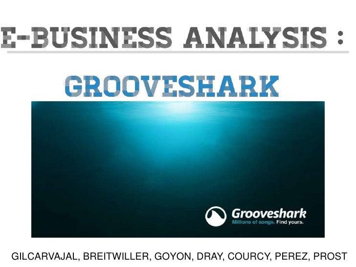 E-Business : Grooveshark Analysis