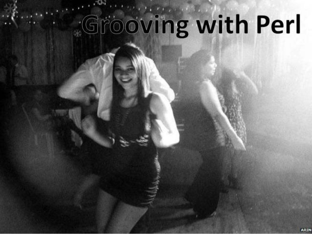 Grooving with Perl