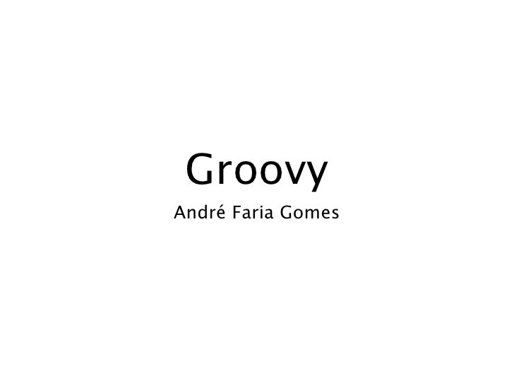 Introduction to Groovy