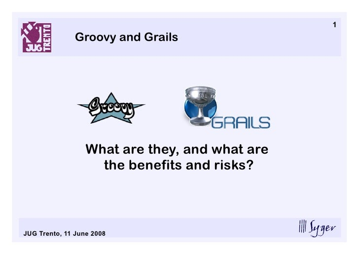 1                Groovy and Grails                       What are they, and what are                     the benefits and ...