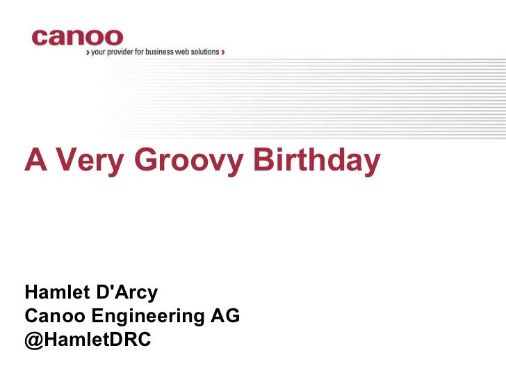 <ul>A Very Groovy Birthday <li>Hamlet D'Arcy