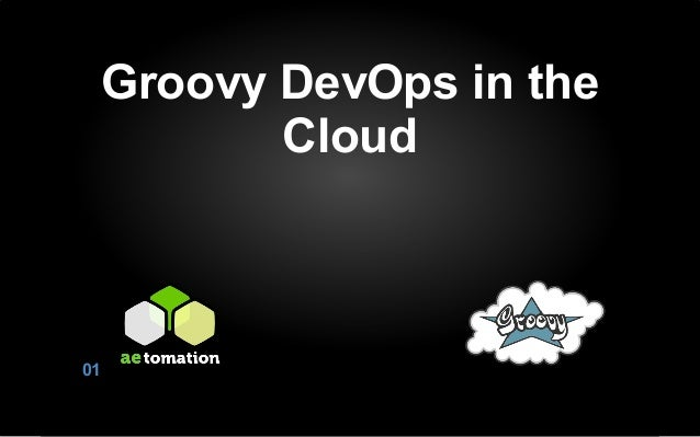 Groovy DevOps in the Cloud  01