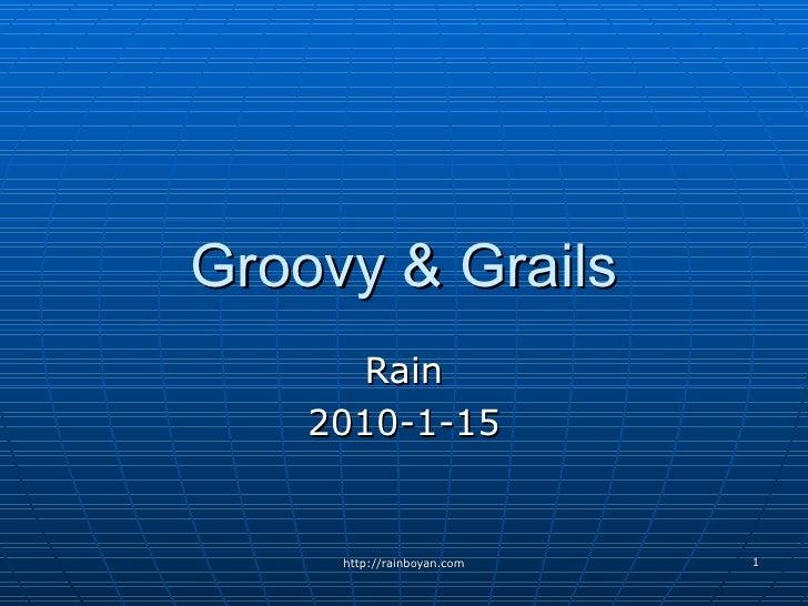 Groovy & Grails Rain 2010-1-15