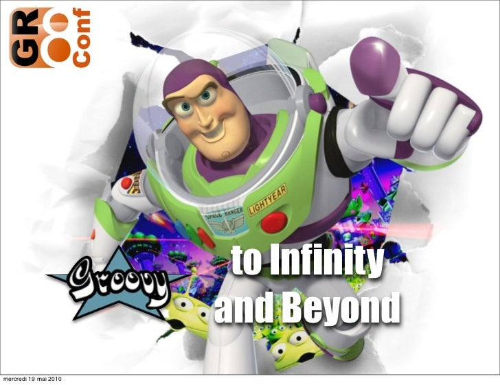 Groovy to infinity and beyond - GR8Conf Europe 2010 - Guillaume Laforge