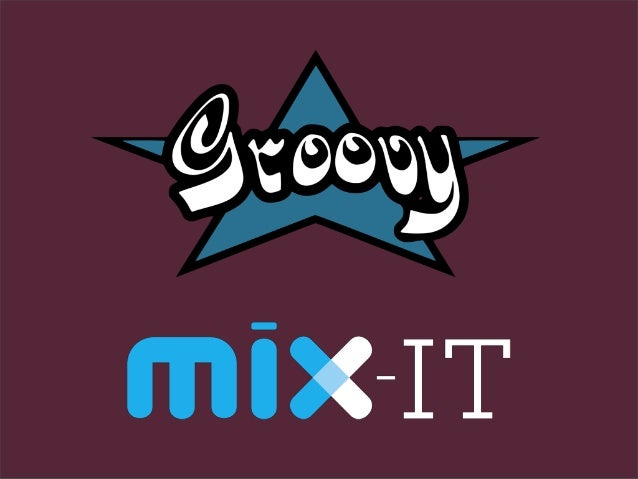 Groovy, les mainsdans le cambouisGuillaumeLaforgeGroovy Project ManagerSpringSource / VMware