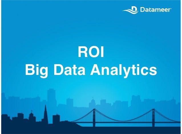 ROI of Big Data Analytics Native on Hadoop