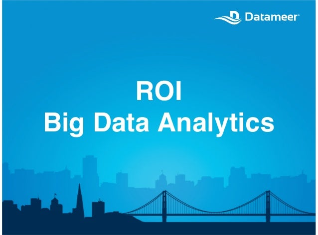 ROI of Big Data Analytics Native on Hadoop