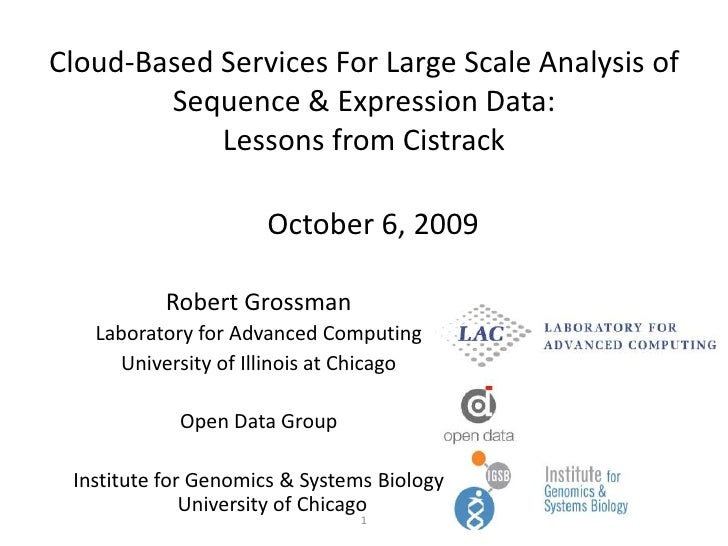 Cloud-Based Services For Large Scale Analysis of Sequence & Expression Data: Lessons from Cistrack<br />October 6, 2009<br...