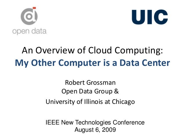 An Introduction to Cloud Computing by Robert Grossman 08-06-09 (v19)