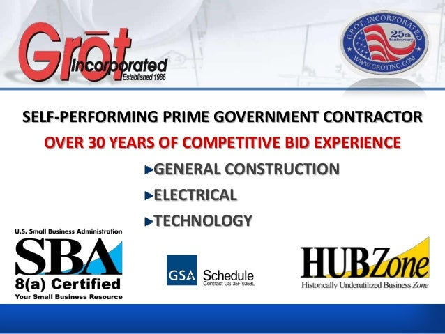 SELF-PERFORMING PRIME GOVERNMENT CONTRACTOR  OVER 30 YEARS OF COMPETITIVE BID EXPERIENCE               GENERAL CONSTRUCTIO...