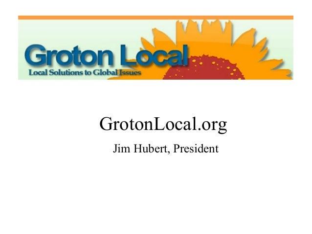 GrotonLocal.orgJim Hubert, President