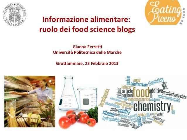 Informazione alimentare:ruolo dei food science blogs             Gianna Ferretti   Università Politecnica delle Marche    ...