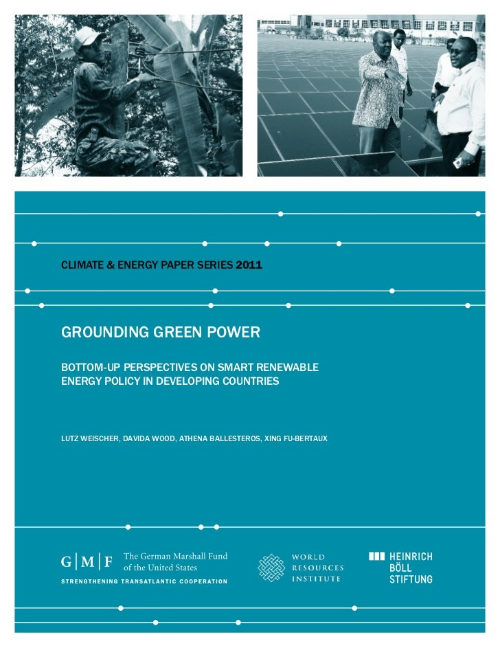 Climate & energy PaPer SerieS 2011grounding green PowerBottom-uP PerSPeCtiveS on Smart renewaBleenergy PoliCy in develoPin...