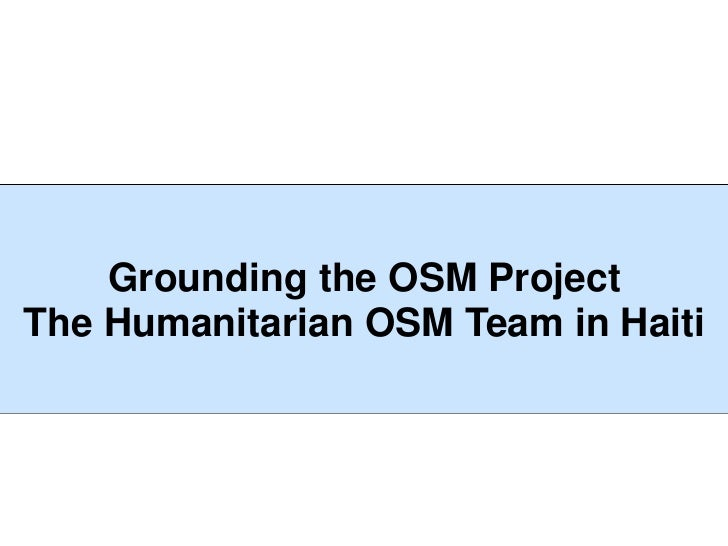 Work of the Humanitarian OpenStreetMap Team (HOT) in Haiti March-June 2010