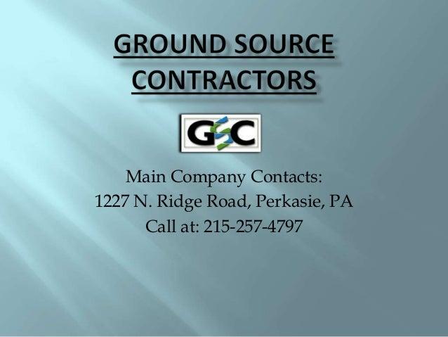 Main Company Contacts: 1227 N. Ridge Road, Perkasie, PA Call at: 215-257-4797
