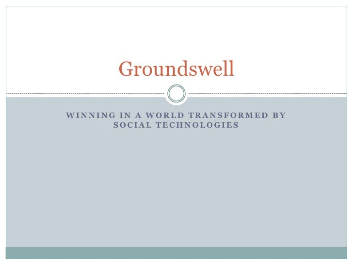 Winning in a World Transformed By Social Technologies<br />Groundswell<br />