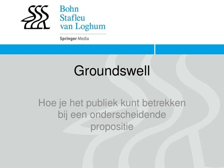 Groundswell   Betrek Het Publiek Bij Een Onderscheidende Propositie