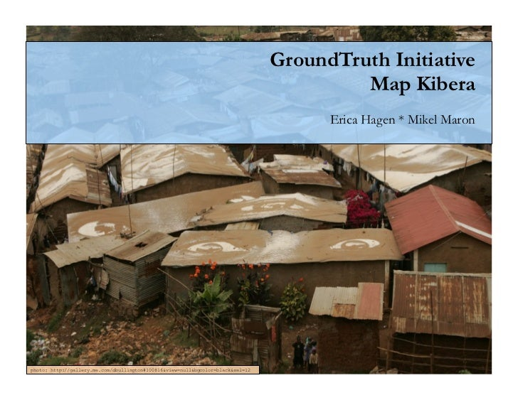 GroundTruth Initiative                                                                                          Map Kibera...