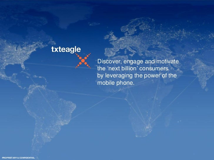 'Groundtruth - Using mobile to Research Developing Markets' - txteagle (Mobile Research Conference 2011)