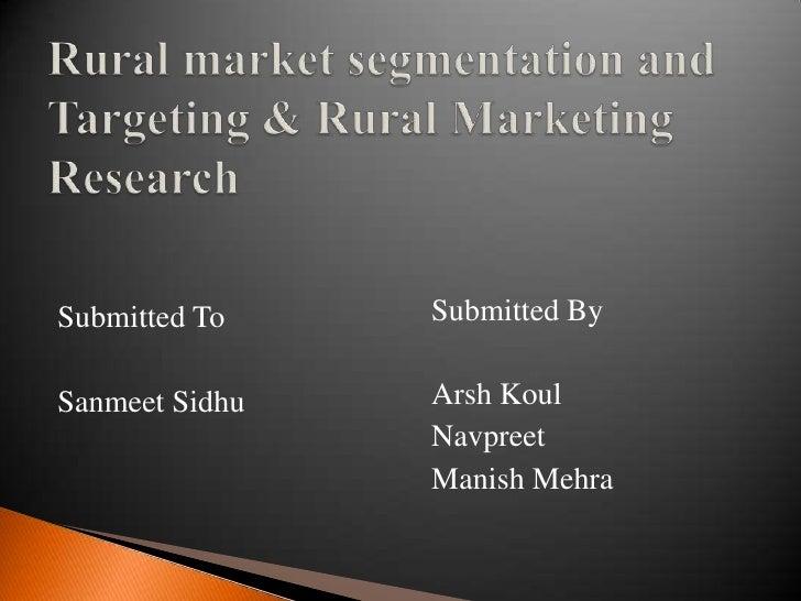 Rural market segmentation and Targeting & Rural Marketing Research